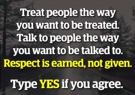 """""""Respect is earned, not given."""""""